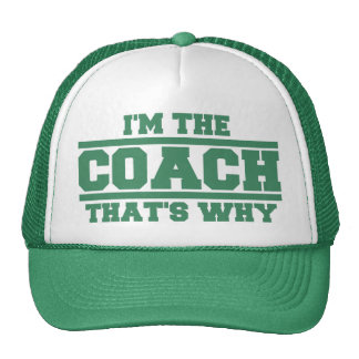 I'm The COACH That's Why Hat (green)