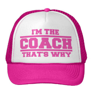 I'm The COACH That's Why Hat (pink)