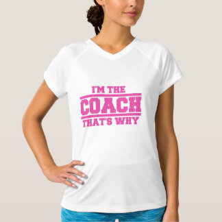 I'm The COACH That's Why Hat (pink) Tee Shirt