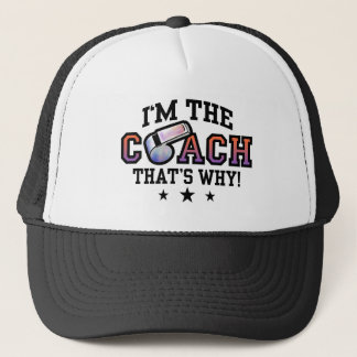 I'm The Coach That's Why Trucker Hat