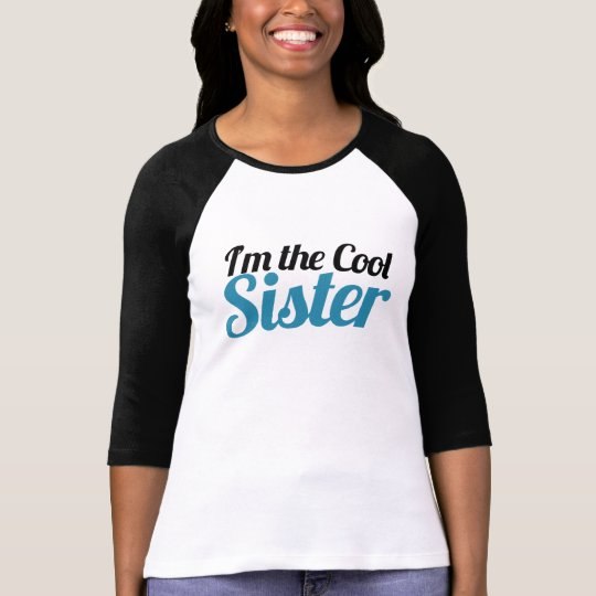 I'm the cool sister T-Shirt