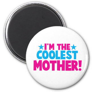 I'm the coolest MOMMY! mother mum design 6 Cm Round Magnet