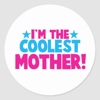 I'm the coolest MOMMY! mother mum design Round Stickers