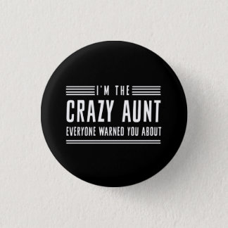 I'm The Crazy Aunt Everyone Warned You About 3 Cm Round Badge