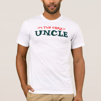 I'M THE CRAZY UNCLE T-Shirt