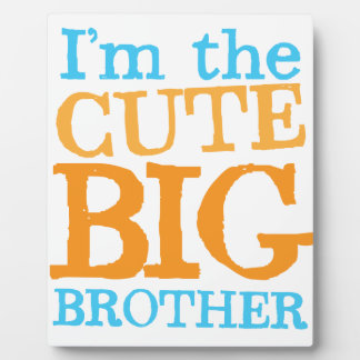 I'm the CUTE Big brother Photo Plaques