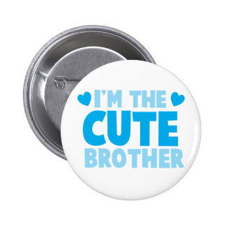 I'm the cute brother 6 cm round badge