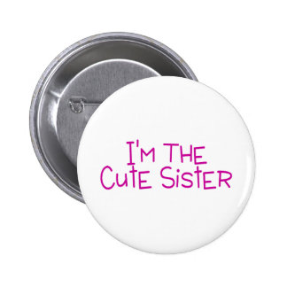 Im The Cute Sister 6 Cm Round Badge
