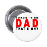 i'm the dad that's why t shirts K.png Pinback Button