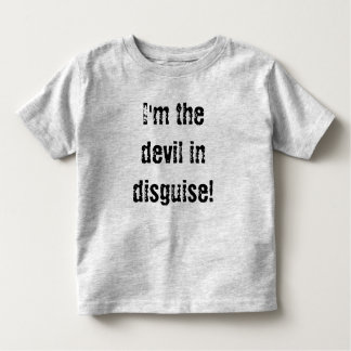 I'm the devil in disguise! toddler T-Shirt