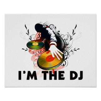 I'm The DJ Rockin The Turntables Poster