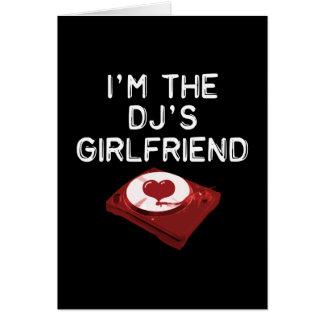I'm The DJ's Girlfriend Card