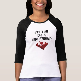 I'm The DJ's Girlfriend T-Shirt