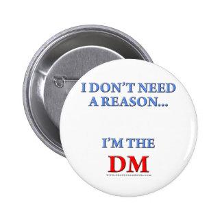 I'm the DM 6 Cm Round Badge