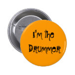 I'm the drummer  Button