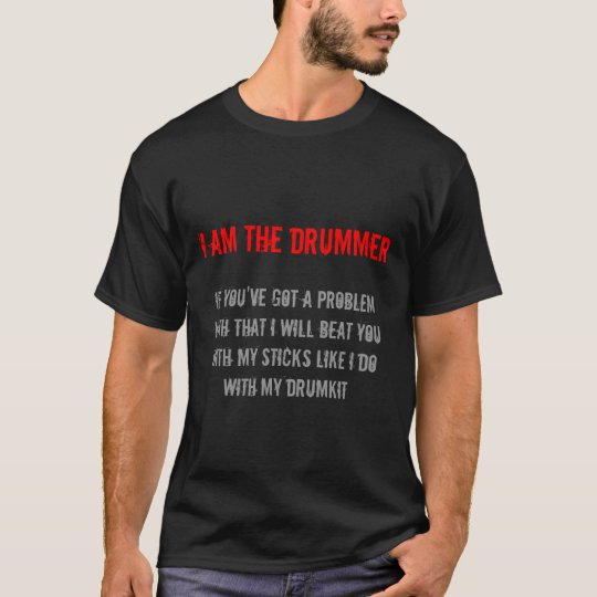 Im The Drummer T-Shirt