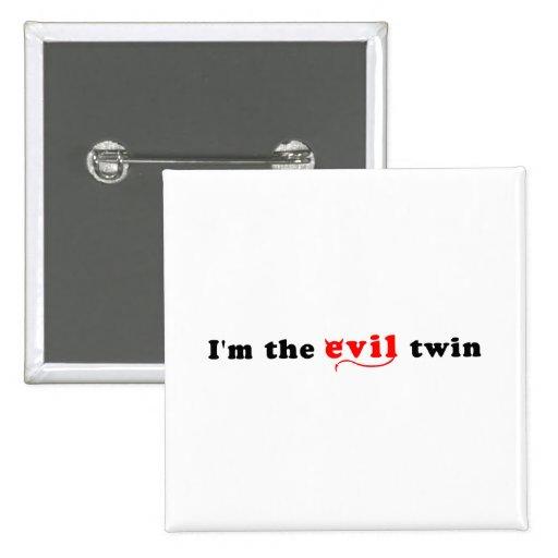 I'm The Evil Twin 15 Cm Square Badge