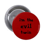 """""""I'm the evil twin"""" Button"""