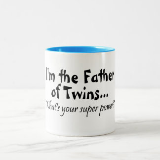 Im The Father Of Twins Whats Your Super Power Two-Tone Coffee Mug