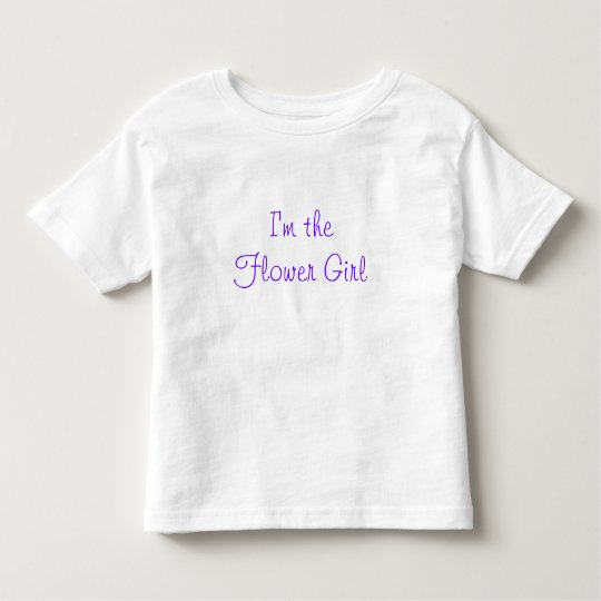 I'm the Flower Girl Toddler T-Shirt