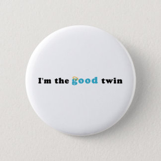 I'm The Good Twin 6 Cm Round Badge