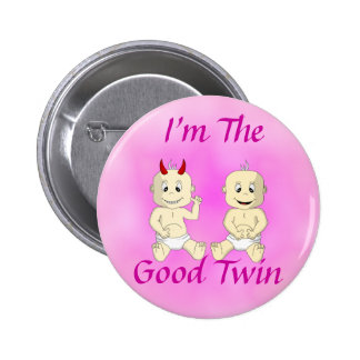 I'm The Good Twin Button (pink)