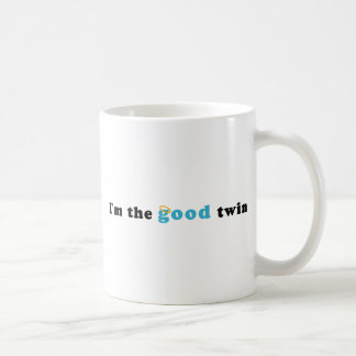 I'm The Good Twin Coffee Mug