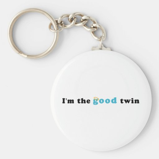 I'm The Good Twin Keychains