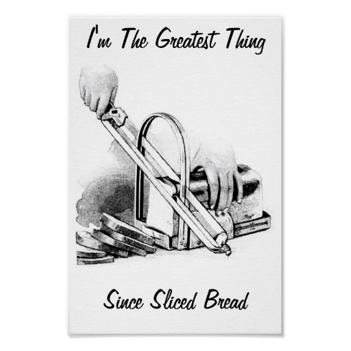 I'm The Greatest Thing Since Sliced Bread - Poster