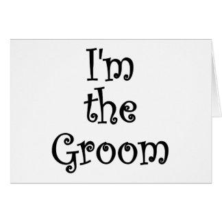 Im the Groom Greeting Card