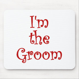 Im the Groom Mouse Pad
