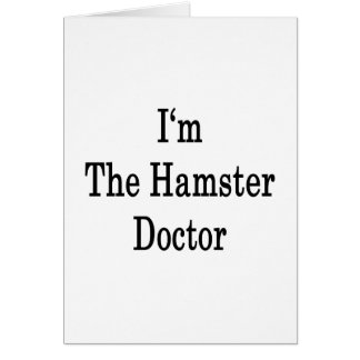 I'm The Hamster Doctor Note Card