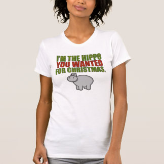 I'm The Hippo You Wanted For Christmas T-Shirt