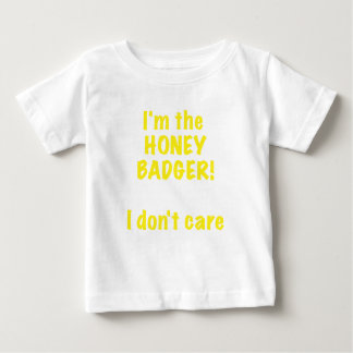 Im the Honey Badger! I Dont Care! Tees