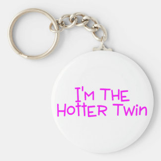 Im The Hotter Twin Key Ring