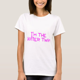 Im The Hotter Twin T-Shirt
