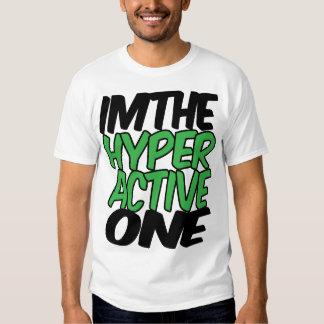 Im The Hyper Active One Tshirt