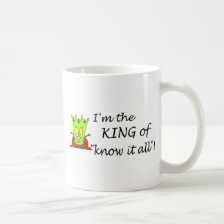 Im The King Of Know It All Basic White Mug