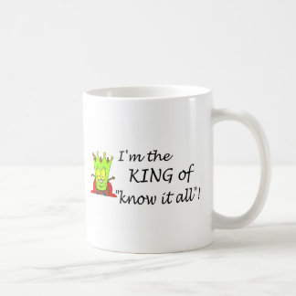 Im The King Of Know It All Coffee Mug