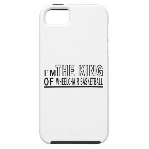 I'm The King Of Wheelchair Basketball iPhone 5/5S Cases