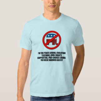 I'm the liberal you were warned about t-shirts