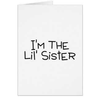 Im The Lil Sister Greeting Cards