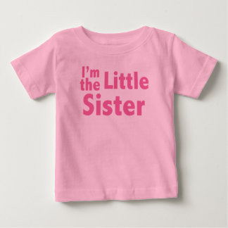 I'm the Little Sister Baby T-Shirt