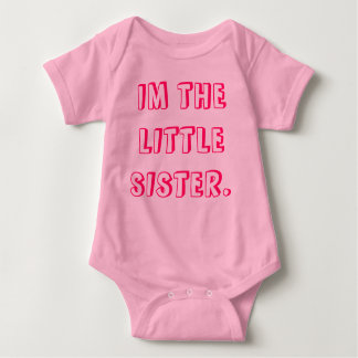 """IM THE LITTLE SISTER"" VEST. BABY BODYSUIT"