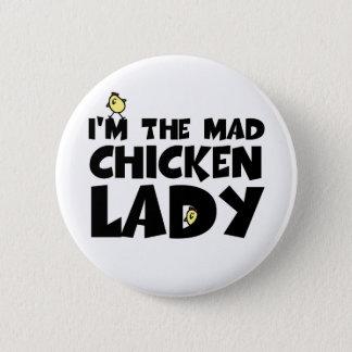 I'm the mad chicken lady 6 cm round badge
