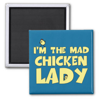 I'm the mad chicken lady square magnet