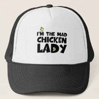 I'm the mad chicken lady trucker hat