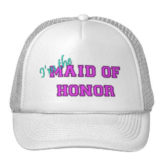I'm The Maid Of Honor Trucker Hat