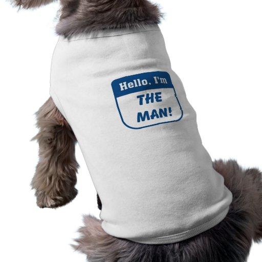 I'm the man t-shirts. dog shirt