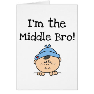 I'm the Middle Bro Tshirts and Gifts Greeting Card